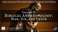 Biblical Anthropology Man Sin and Death by Jack Cottrell